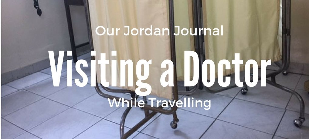 Our Jordan Journal Visiting a Doctor while travelling with kids