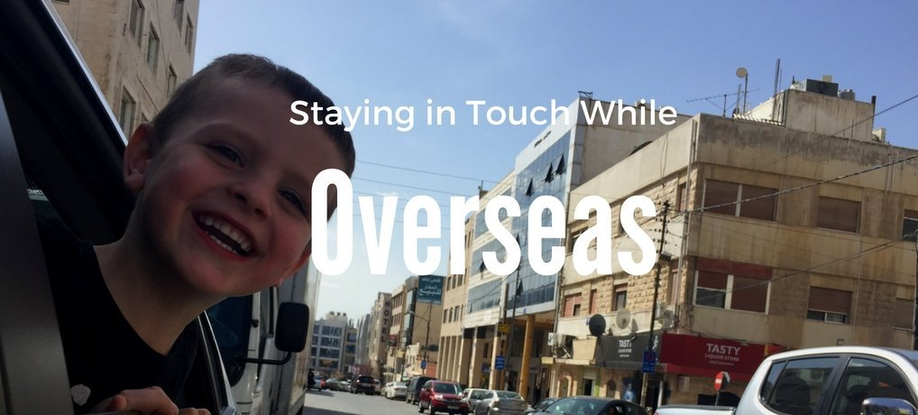 Staying in Touch While Overseas