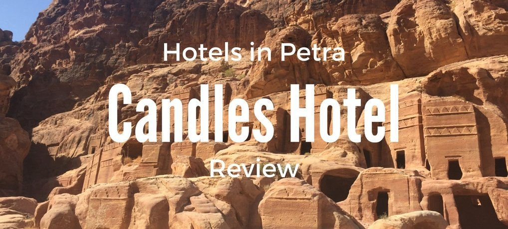 Candles Hotel Petra Wadi Musa Jordan Three Star Review