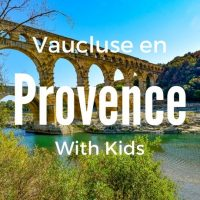 Family Holidays France Vaucluse en Provence Europe with Kids