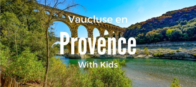 Things to Do in Provence With Kids