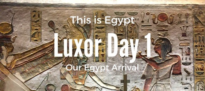 This is Egypt: First Impressions in Luxor