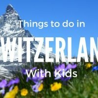 Things to do in Switzerland with Kids from Carpe Diem OUR Way