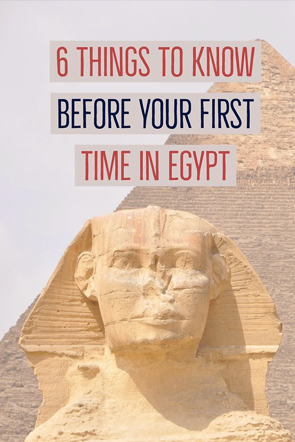 6 things to know before your first time in egypt