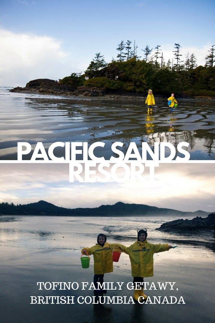 BEACH GETAWAY TO TOFINO Pacific Sands Beach Resort, Vancouver Island Canada | #tofino #vancouverisland #westcoast