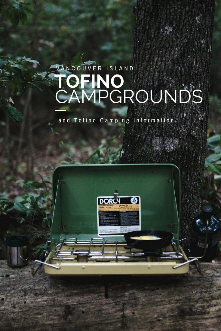 Tofino Camping | Tofino Campgrounds | Tofino Cabins | Vancouver Island Camping BC | Pacific Rim National Park Camping | Tent Camping | RV Camping Ucluelet