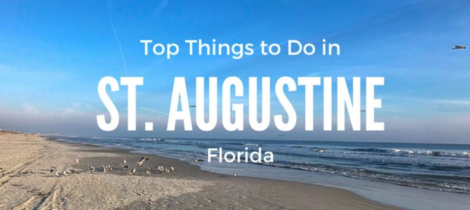 Top Things to do in St. Augustine Florida