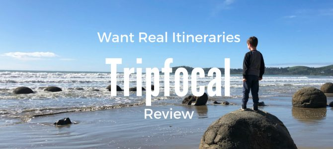 Looking for First Hand Itineraries? Look no Further than Tripfocal!