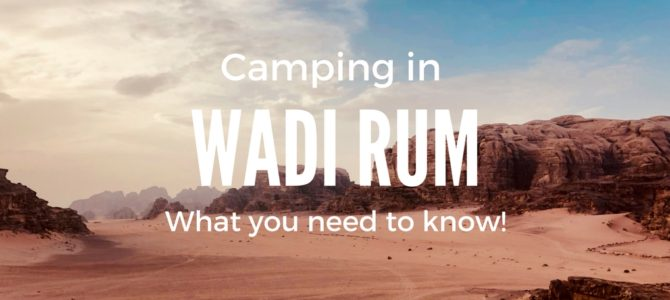 Camp in Wadi Rum - What you need to know about camping in Jordan desert