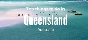 Top Things to do in Queensland