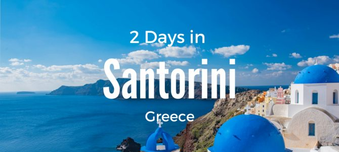 The Best 2 Days in Santorini Itinerary