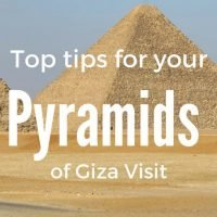 Top Tips for your Pyramids of Giza Egytp Visit