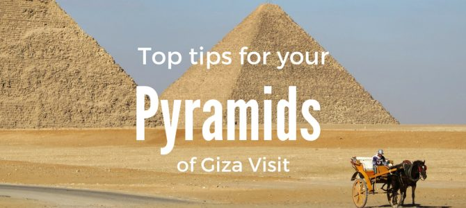 Tips for Visiting The Pyramids of Giza