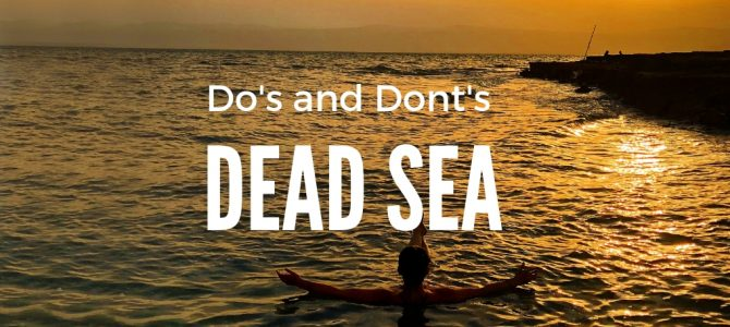 Dead Sea Tips: Do's and Dont's for your First Visit