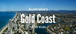 Things to do with Kids: Gold Coast Australia