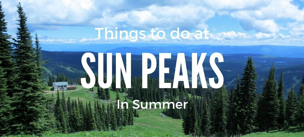 Sun Peaks in the Summer