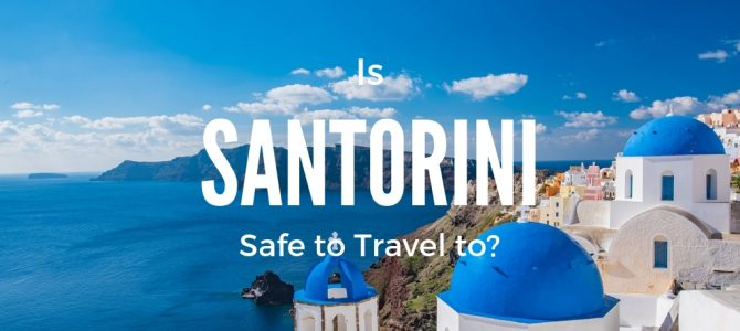 Is Santorini Safe? Santorini Safety Information