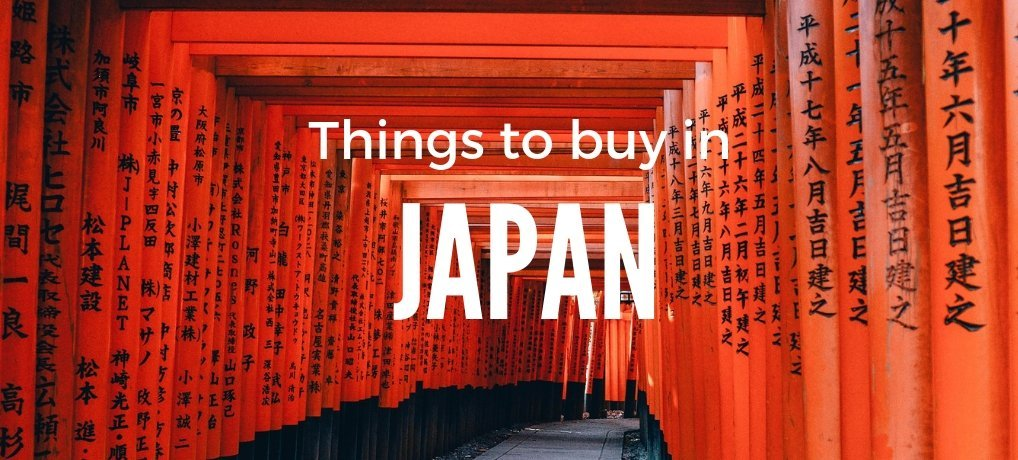 Things to buy in Japan | Best Japanese Souvenirs