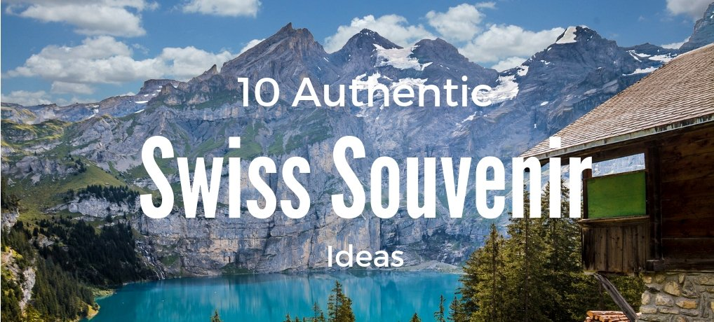 Authentic Swiss Souvenirs - What to buy in Switzerland