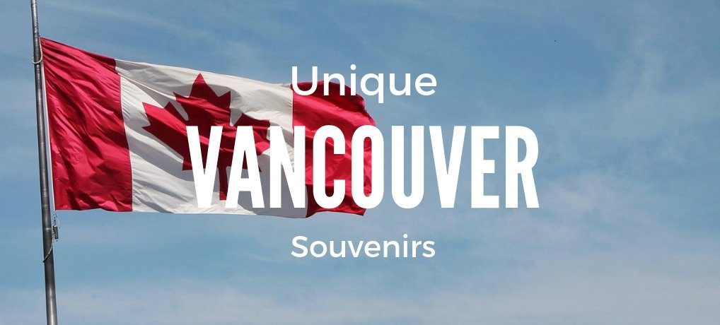 Unique Vancouver Souvenirs and Gifts | Things to buy in Vancouver