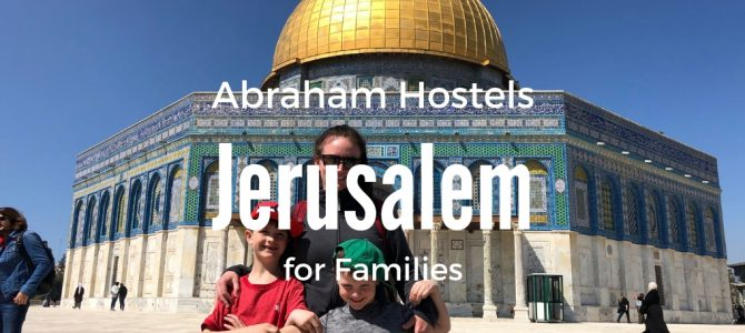 Are Jerusalem Hostels Family Friendly?