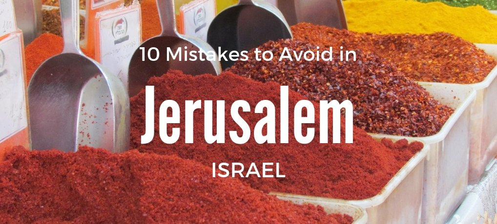 10 Mistakes to Avoid When Planning a Trip to Jerusalem