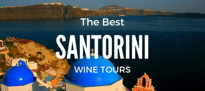 The Best Santorini Wine Tour on your Greek Island Visit