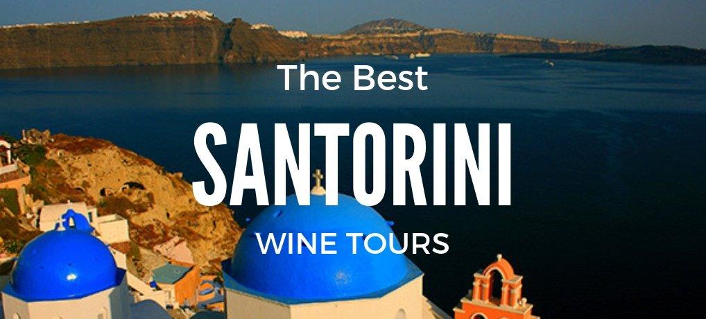 The Best Santorini Wine Tour on your Greek Island Visit