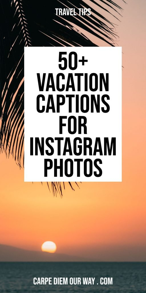 Vacation captions for instagram photos.