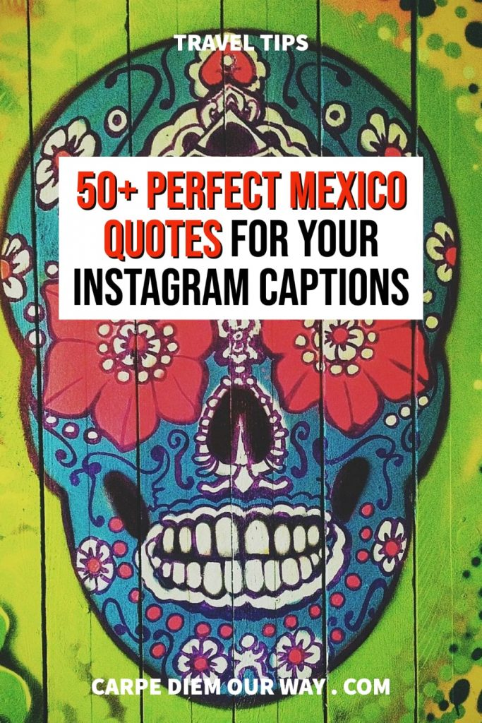 Mexico quotes for Instagram captions.