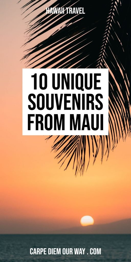 10 Unique Maui Souvenirs.