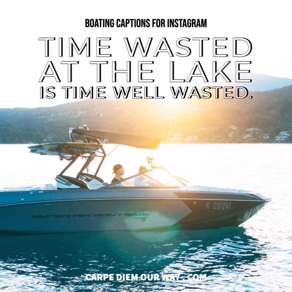 Time wasted at the lake is time well wasted.