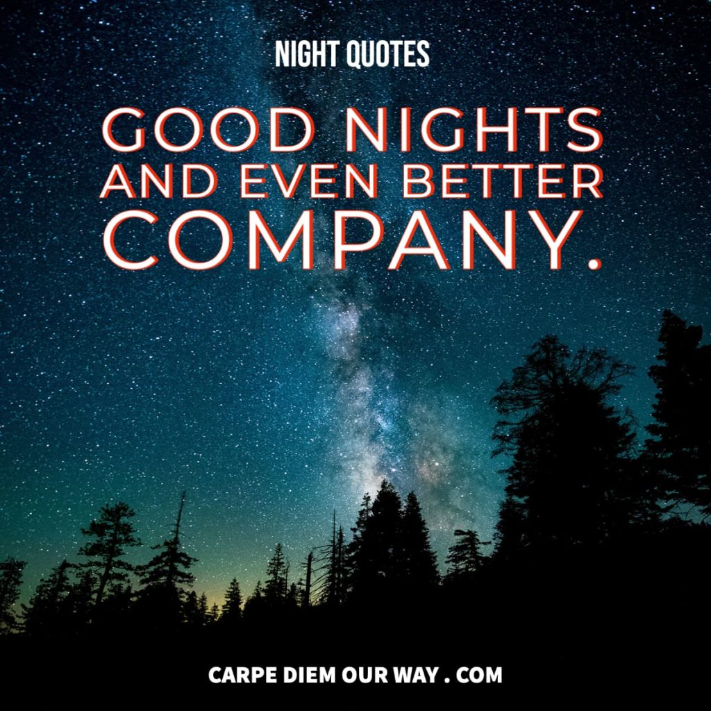 Night captions, Good nights and even better company.