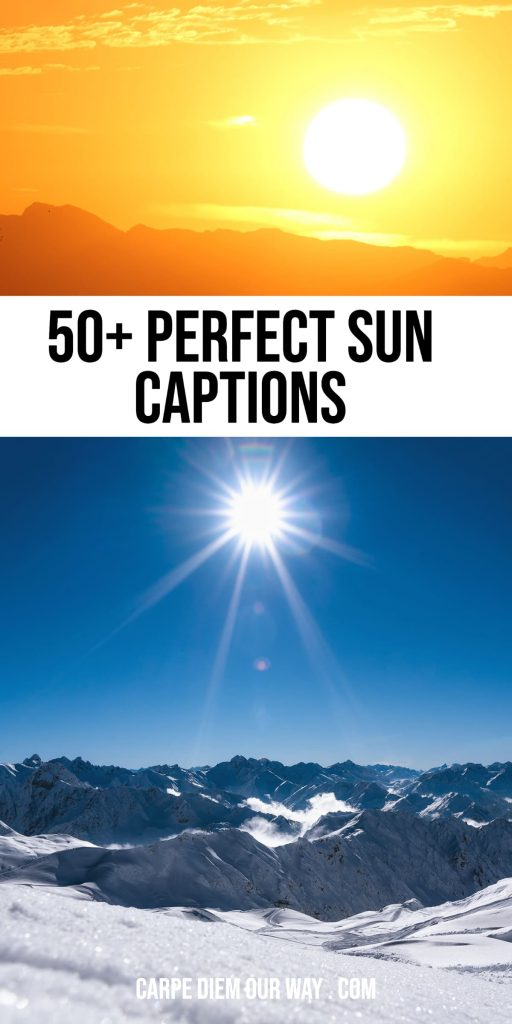 Perfect sun captions and sun quotes for photos.