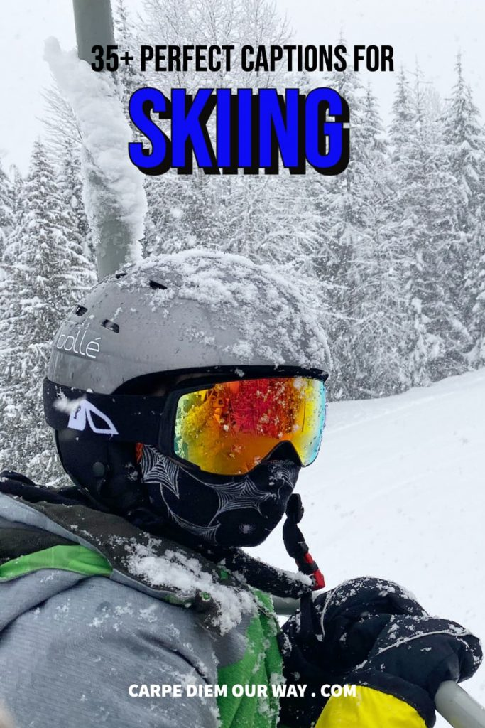 Skiing captions for Instagram.